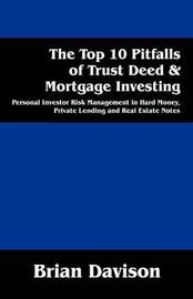The Top 10 Pitfalls of Trust Deed & Mortgage Investing by Brian Davison