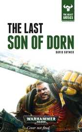 The Beast Arises 10: Last Son of Dorn by David Guymer