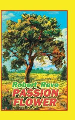 Passion Flower by Robert Reve