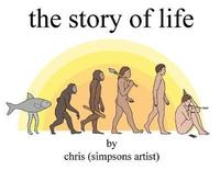 The Story of Life by Chris (Simpsons Artist) image