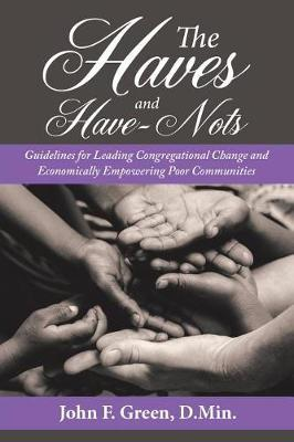 The Haves and Have-Nots by John F Green D Min