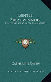 Gentle Breadwinners: The Story of One of Them (1888) by Catherine Owen image