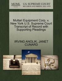 Multari Equipment Corp. V. New York U.S. Supreme Court Transcript of Record with Supporting Pleadings by Irving Anolik