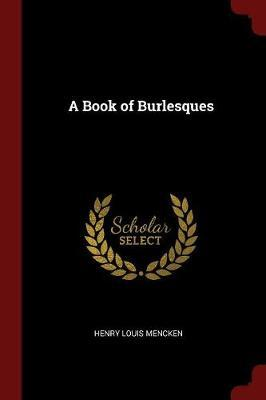 A Book of Burlesques by H L 1880-1956 Mencken