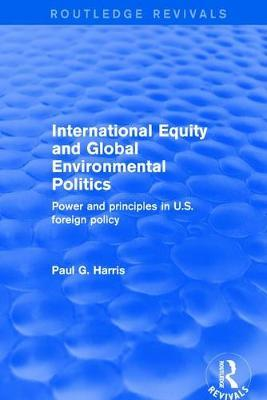 International Equity and Global Environmental Politics by Paul G Harris