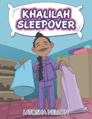 Khalilah Sleepover by Latosha Nellon