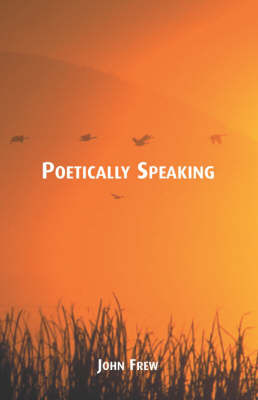 Poetically Speaking by John Frew image