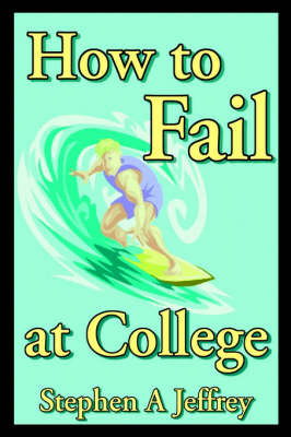How to Fail at College by Stephen Anthony Jeffrey image