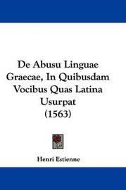 de Abusu Linguae Graecae, in Quibusdam Vocibus Quas Latina Usurpat (1563) by Henri Estienne