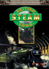 British Steam - 1999 on DVD