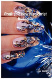 Profitable New Manicurist Business by Lee Lister