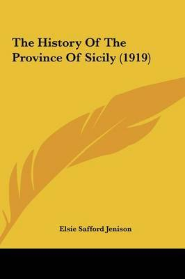The History of the Province of Sicily (1919) by Elsie Safford Jenison image