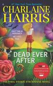 Dead Ever After (Sookie Stackhouse #13) by Charlaine Harris