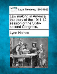 Law Making in America by Lynn Haines