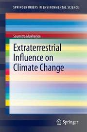 Extraterrestrial Influence on Climate Change by Saumitra Mukherjee