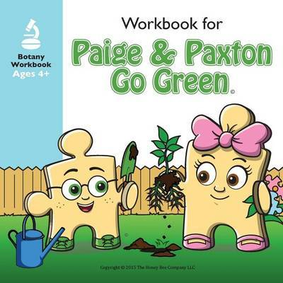 Paige & Paxton Go Green Workbook Companion by The Honey Bee Company LLC