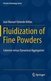 Fluidization of Fine Powders by Jose Manuel Valverde Millan