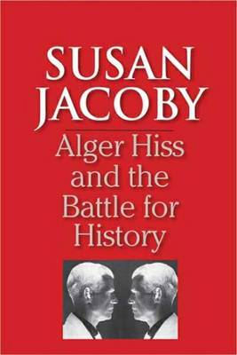 Alger Hiss and the Battle for History by Susan Jacoby image