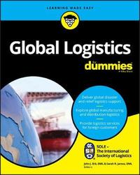 Global Logistics For Dummies by Sole