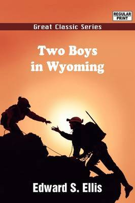 Two Boys in Wyoming by Edward S Ellis image