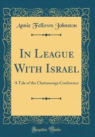 In League with Israel by Annie Fellows Johnston image