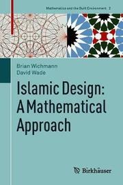 Islamic Design: A Mathematical Approach by Brian Wichmann
