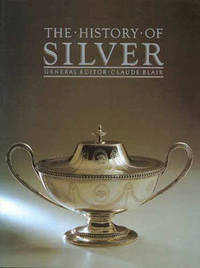 The History Of Silver by Claude Blair image