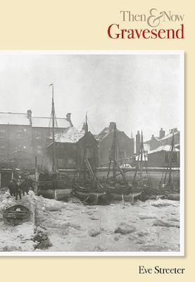 GRAVESEND THEN & NOW image