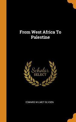 From West Africa to Palestine by Edward Wilmot Blyden image