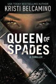Queen of Spades by Kristi Belcamino