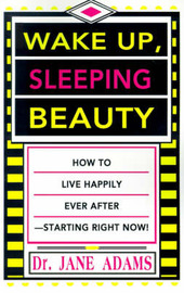 Wake Up, Sleeping Beauty: How to Live Happily Ever After--Starting Right Now by Jane Adams image