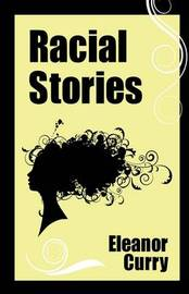 Racial Stories by Eleanor Curry