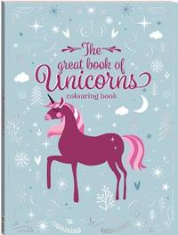 The Great Book of Unicorns - Colouring Book