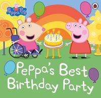 Peppa Pig: Peppa's Best Birthday Party by Peppa Pig