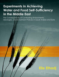 Experiments in Achieving Water and Food Self-Sufficiency in the Middle East by Elie Elhadj