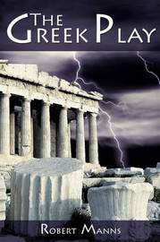 The Greek Play by Robert Manns image