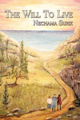 The Will to Live by Nechama Surik