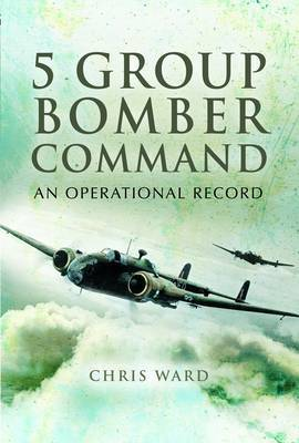 5 Group Bomber Command by Chris Ward