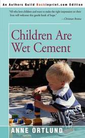Children Are Wet Cement by Anne Ortlund image