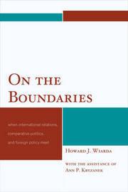 On the Boundaries by Howard J Wiarda
