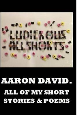 Ludicrous Allshorts by MR Aaron David