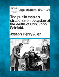 The Public Man by Joseph Henry Allen
