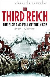 A Brief History of The Third Reich by Martyn Whittock