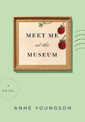 Meet Me at the Museum by Anne Youngson image