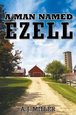A Man Named Ezell by Ph D A J Miller