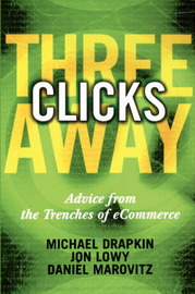 Three Clicks Away: Advice from the Trenches of eCommerce by Michael Drapkin image