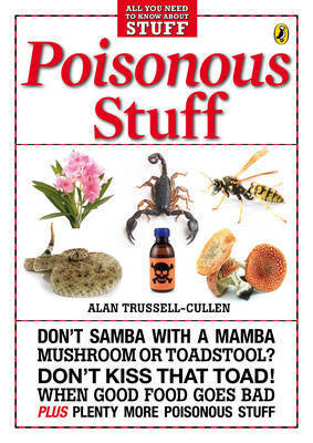 Poisonous Stuff by Alan Trussell-Cullen