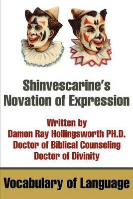 Shinvescarine's Novation of Expression: Vocabulary of Language by Damon R Hollingsworth