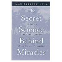 The Secret Science Behind Miracles by Max Freedom Long image