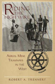 Riding the High Wire by R. A. Trennert image